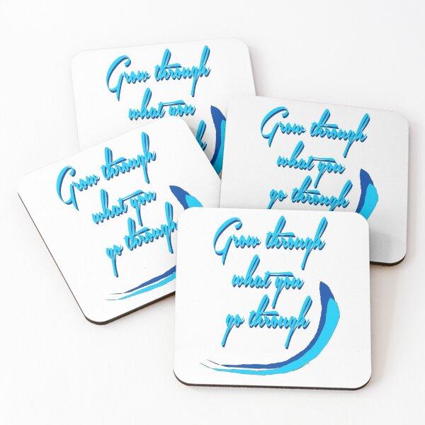 Grow through what you go through Coasters (Set of 4)