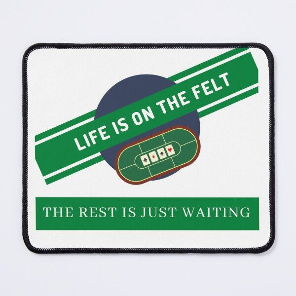 Life Is On The Felt Mouse Pad
