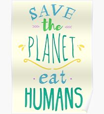 save the planet, EAT HUMANS - doodle Poster