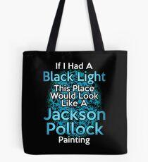 If I had a Black Light... Tote Bag