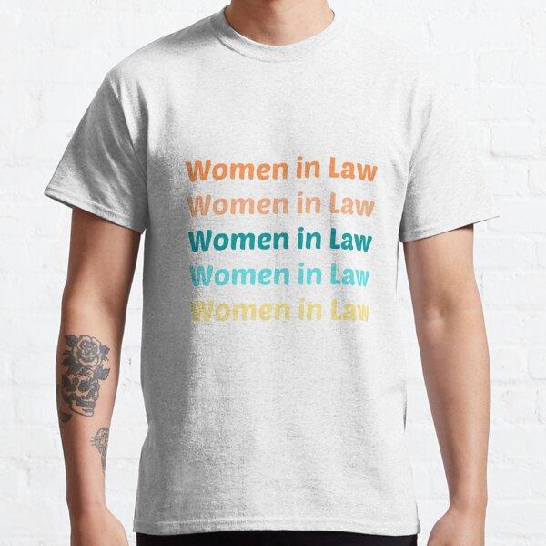 Women in Law :gift for women Classic T-Shirt