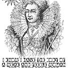 Elizabeth I King Quote by Incognita Enterprises