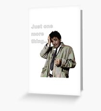 Columbo - Just one more thing Greeting Card