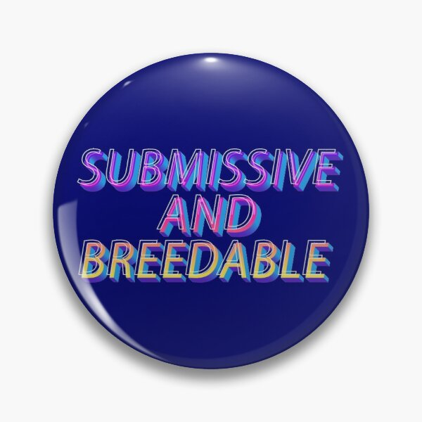 Submissive And Breedable Typography Pin