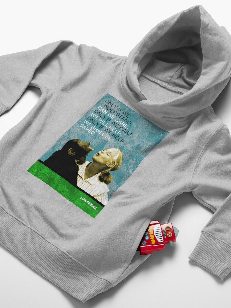 Alternate view of Jane Goodall Quote Toddler Pullover Hoodie