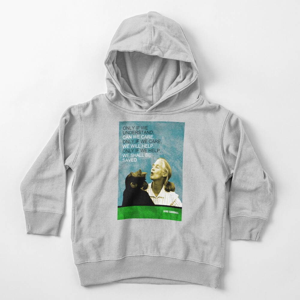 Jane Goodall Quote Toddler Pullover Hoodie