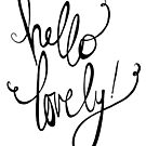 Hello Lovely by Franchesca Cox
