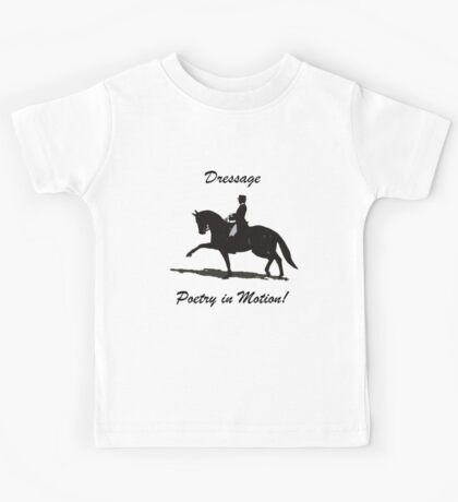 Dressage- Poetry in Motion  Kids Clothes