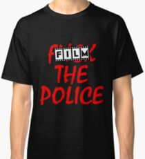 Film the Police Classic T-Shirt