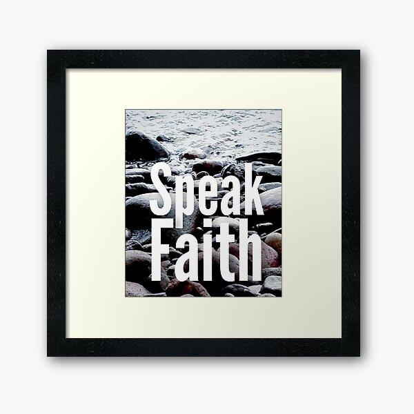 Speak Faith Inspirational Natureview SpeakChrist Framed Art Print