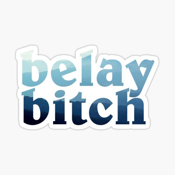 belay bitch Sticker