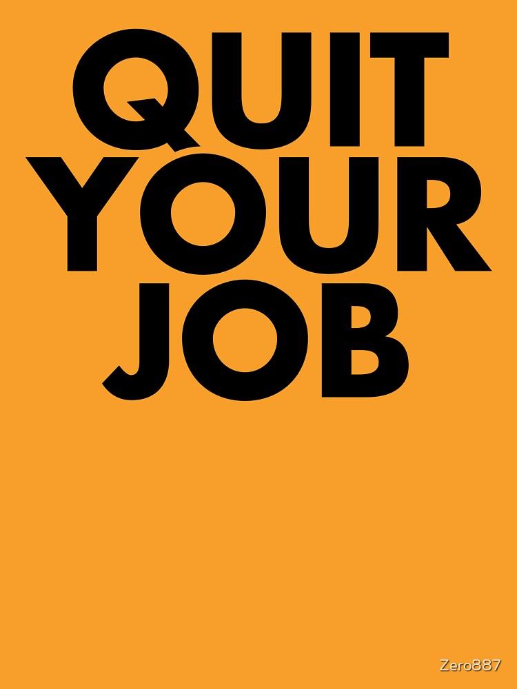 Quit Your Job by Zero887