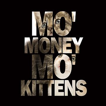 Mo' Money, Mo' Kittens 2 by Zero887
