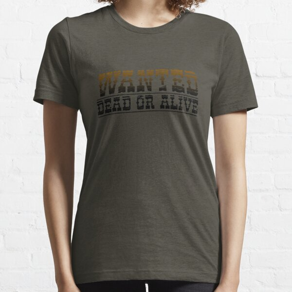 WANTED Dead or Alive Essential T-Shirt