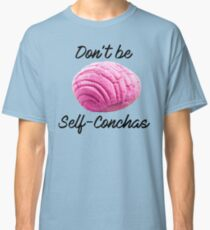 Dont be self conchas Classic T-Shirt