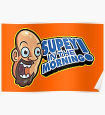 Supey In The Morning Poster