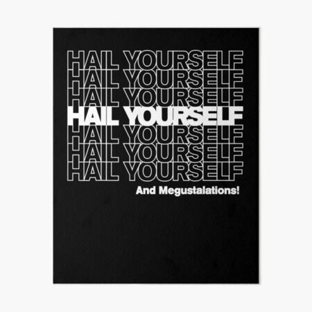 HAIL YOURSELF  Art Board Print