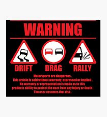 Warning Drift Drag Rally Photographic Print