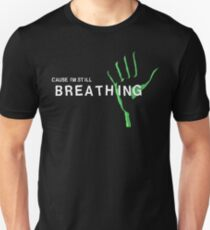 Still Breathing Unisex T-Shirt