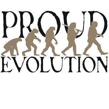 Proud Evolution Man by himmstudios