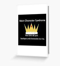 Main Character Syndrome Greeting Card