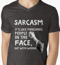 Sarcasm. It's like punching people in the face, but with words. Men's V-Neck T-Shirt