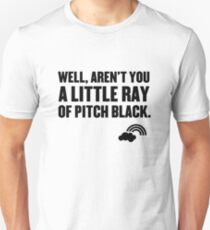 Well aren't you a little ray of pitch black. T-Shirt