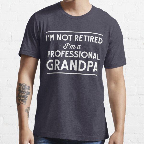 Ich bin nicht Rentner, ich bin ein professioneller Opa Essential T-Shirt