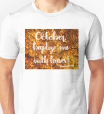 October, Baptize me With Leaves! Unisex T-Shirt