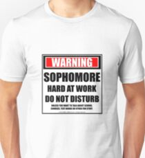 Warning Sophomore Hard At Work Do Not Disturb Unisex T-Shirt