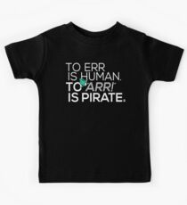 To Err is Human, To Arr is Pirate Kids Tee