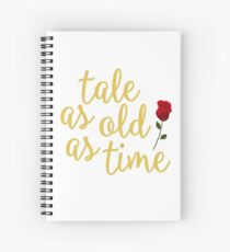 Tale as old as Time Spiral Notebook