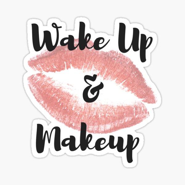 Wake Up & Makeup Sticker