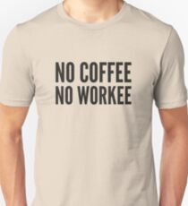 No Coffee No Workee Slim Fit T-Shirt