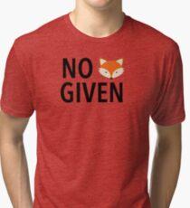 No Fox Given! Tri-blend T-Shirt