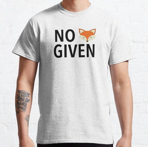 No Fox Given! Classic T-Shirt