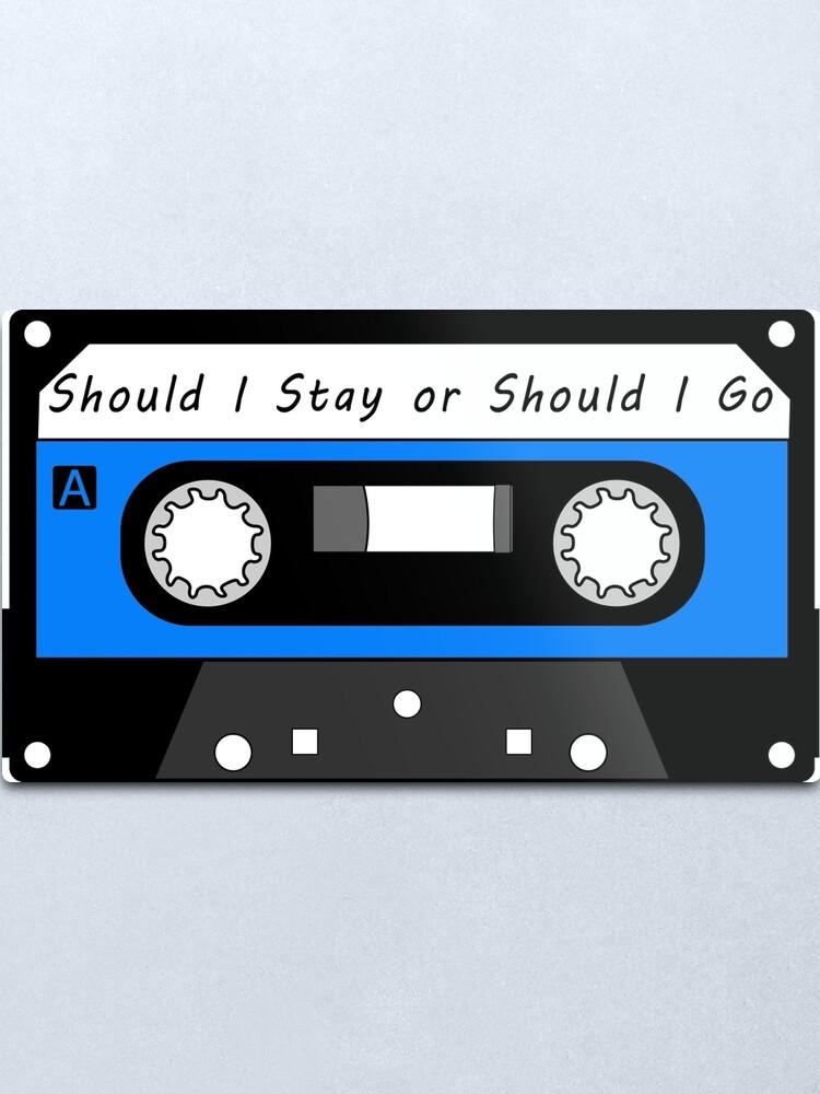 Should i stay should i go
