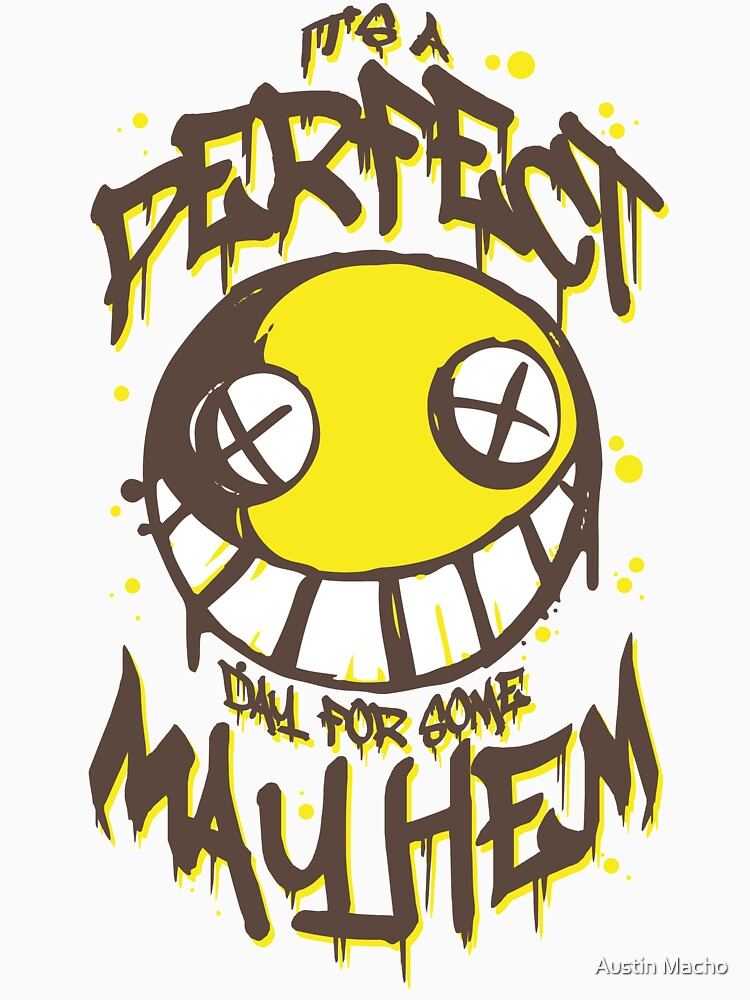 Perfect Day for Mayhem | Unisex T-Shirt