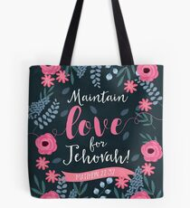 MAINTAIN YOUR LOVE FOR JEHOVAH! (Design no.1) Tote Bag