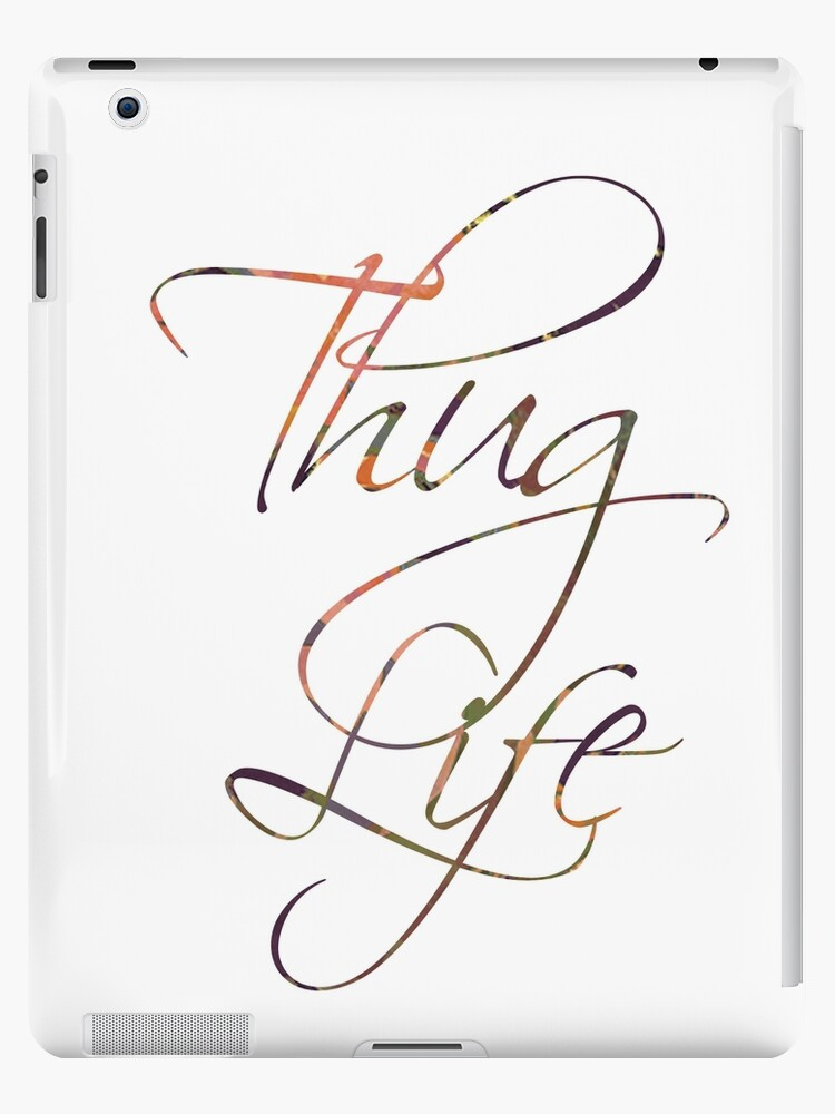 Thug Life Calligraphy Ipad Cases Skins By Monbey