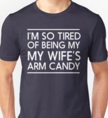 Ich bin so müde, der Armsüßigkeit meiner Frau zu sein Slim Fit T-Shirt