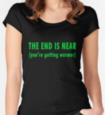 The End Is Near (green text) Women's Fitted Scoop T-Shirt