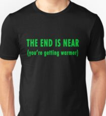 The End Is Near (green text) Unisex T-Shirt
