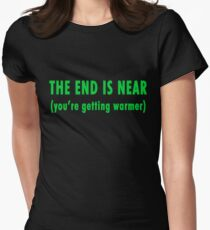 The End Is Near (green text) Women's Fitted T-Shirt