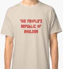 The People's Republic of Boulder (red letters) Classic T-Shirt