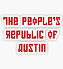The People's Republic of Austin (red letters) Sticker