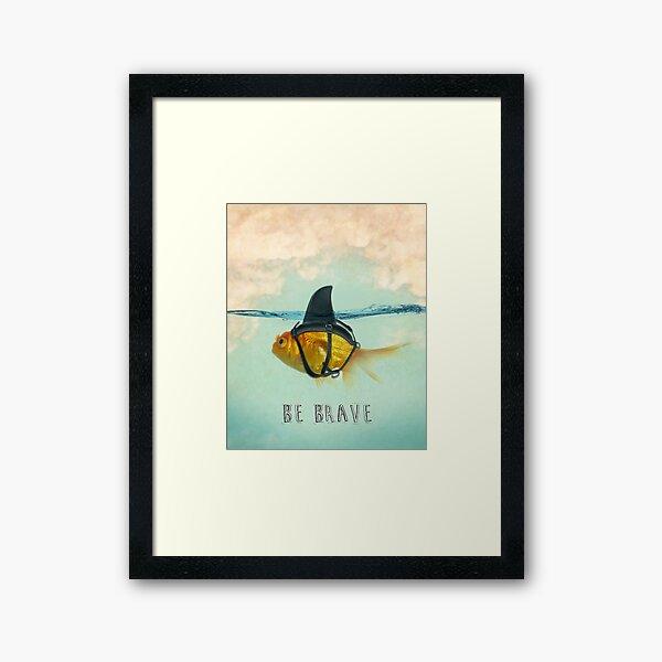 Be Brave - Brilliant Disguise Framed Art Print