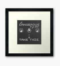 It's Dangerous to go alone, take this! Framed Print