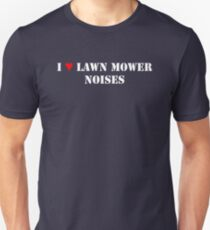 I Love Lawn Mower Noises DARK T-Shirt