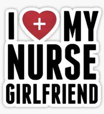 i love my nurse  girlfriend Sticker
